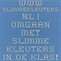 www.slimmekleuters.nl | omgaan met slimme kleuters in de klas! Leuke website met veel thema's en lesideeën.