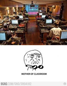 Just a classroom...I wish!!!