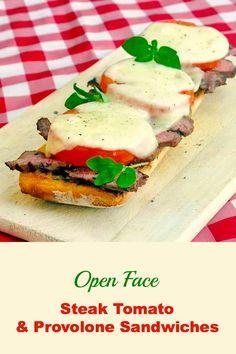 Open Face Steak Tomato and Provolone Sandwiches - a terrific leftover steak recipe.