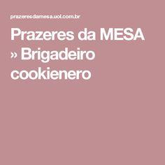 Prazeres da MESA  » Brigadeiro cookienero