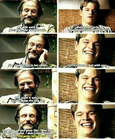 Funny scene form Good Will Hunting. It made the cameraman laugh so much he shook the shot, it was also ad-libbed Good Will Hunting Quotes, Movies Showing, Movies And Tv Shows, Funny Scenes, Movie Lines, Robin Williams, Film Quotes, Moving Pictures, Laughing So Hard