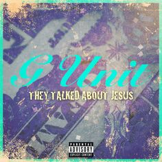 New Music: G-Unit – They Talked About Jesus