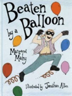 Beaten by a Balloon by Margaret Mahy Hardcover) for sale online Margaret Mahy, Bank Robber, Bullying, New Books, Storytelling, Beats, Balloons, Encouragement, Writing