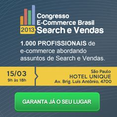 Estivemos no Congresso E-Commerce Brasil de Search & Vendas 2013 E Commerce, Hotel Unique, Brazil, To Sell, Ecommerce