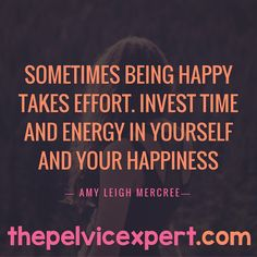 Happiness make the effort.