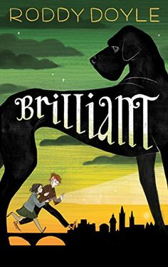Doyle, R. (2015). Brilliant. London: Macmillan. When a black dog of depression arrives in Dublin, everyone becomes depressed and will not work or get out of bed.  Siblings Raymond and Gloria come up with a plan to stop the Black Dog and soon many other kids come to join the fight. They discover that the word 'brilliant' is there only weapon.