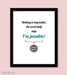 Graduation Inspirational Quote Print   Nothing Is Impossible From Audrey  Hepburn. $18.00, Via Etsy