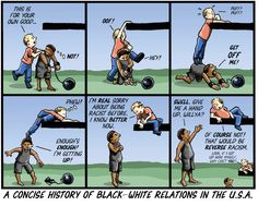 [Jasmine Pierson:] This strip shows White privilege, and how white Americans got their success through the help of African Americans and want to take the credit. Then expect for us to be able to exceed and reach up to their level when we don't have any help, unlike them.