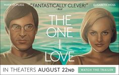 The One I Love in theaters August 22   great movie poster