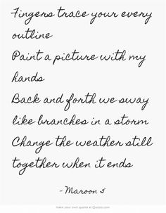 Fingers trace your every outline Paint a picture with my hands Back and forth we. - Fingers trace your every outline Paint a picture with my hands Back and forth we… - Own Quotes, Lyric Quotes, Sunday Morning Maroon 5, Maroon 5 Lyrics, Wedding Playlist, Cool Lyrics, Meaningful Words, Good Vibes Only, My Favorite Music