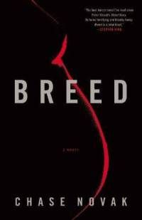 Breed: A Novel by Chase Novak  Alex and Leslie Twisden lead charmed lives-fabulous jobs, a luxurious town house on Manhattan's Upper East Side, a passionate marriage. What they don't have is a child, and as they try one infertility treatment after the next, yearning turns into obsession. As a last-ditch attempt to make their dream of parenthood come true, Alex and Leslie travel deep into Slovenia, where they submit to a painful and terrifying procedure - with awful consequences.