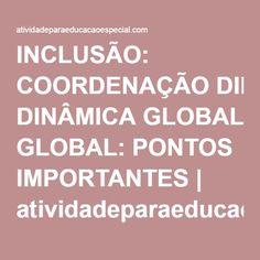 INCLUSÃO: COORDENAÇÃO DINÂMICA GLOBAL: PONTOS IMPORTANTES   atividadeparaeducacaoespecial.com