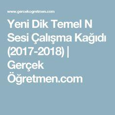Yeni Dik Temel N Sesi Çalışma Kağıdı (2017-2018)   Gerçek Öğretmen.com