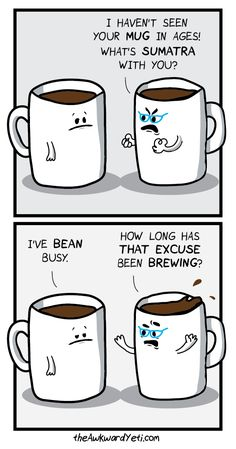 Coffee Puns - http://dashburst.com/humor/coffee-puns/