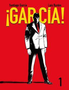 Santiago García y Luis Bustos unen sus talentos para plantear con ¡García! una novela gráfica que bebe de la sátira política y el thriller de acción con una evidente conexión con la realidad española. Y es que la crisis económica e institucional ha hecho que la sociedad de este país se vuelva más volátil que nunca. http://astiberri.com/products/garcia http://rabel.jcyl.es/cgi-bin/abnetopac?SUBC=BPSO&ACC=DOSEARCH&xsqf99=1813013+