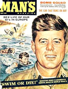 """John F. Kennedy and PT109~~~May 1960:Part of the JFK story being disseminated during the election was Kennedy's WWII heroics, put forward here in a """"Man's Magazine"""" cover story. ♡❤❤❤♡❤♡❤❤❤♡ http://www.jfklibrary.org/JFK/JFK-in-History/John-F-Kennedy-and-PT109.aspx"""
