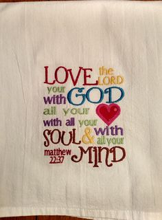 Bible verse dish towel! Love the Lord your God with all your heart!  That's good advice!!  available for $10 at www.jessiemae.biz