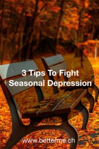 """The cold months are coming and you're feeling a little """"blues""""? Learn 3 tips to fight seasonal depression!"""