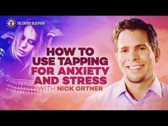 How To Use Tapping For Anxiety And Stress with Nick Ortner