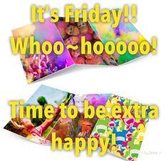 Friday ~ Whoo-hoooooo!