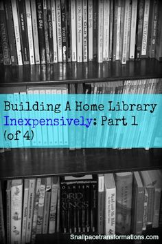 Part 1 of a 4 part series on how to build your home library using free or almost free sources (snailpacetransformations.com)