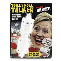 Hillary Clinton Toilet Roll Talker  Makes Regular Toilet Paper Laugh with Hillarys REAL VOICE  Hilarious Gag Gift for Hillary  Donald Trump Fans  Bathroom Joke Gift  Funny Gift for any Holiday *** Want additional info? Click on the image.