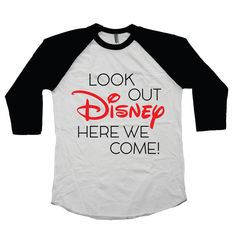 """Disney Family Shirts """"Look Out Disney Here We Come"""" Boys or Girls Raglan"""