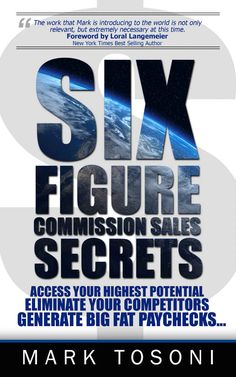 Six Figure Commission Sales Secrets: Access Your Highest Potential, Eliminate Your Competitors, and Generate Big, Fat Paychecks! ($0.99 to Free) - Books