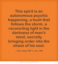This spirit is an autonomous psychic happening, a hush that...
