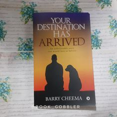 A book that answers all the questions of life – Your destination has arrived by Barry Cheema – Books.