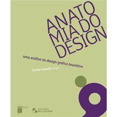 Anatomia do Design uma Análise do Design Gráfico Brasileiro - Livraria e Papelaria São Marco | Estante Virtual