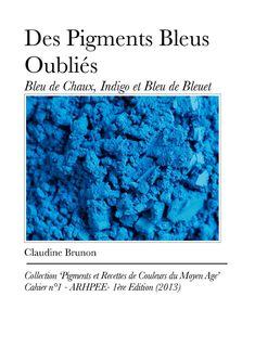 Couverture e-book. http://arhpee.typepad.com/enluminure/2013/12/mon-ebook-sur-les-pigments-bleus.html