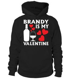 Brandy is My Valentine Hoodie   => Check out this shirt by clicking the image, have fun :) Please tag, repin & share with your friends who would love it. #Oktoberfest #hoodie #ideas #image #photo #shirt #tshirt #sweatshirt #tee #gift #perfectgift #birthday #Christmas