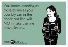 I say this every time I'm in a line
