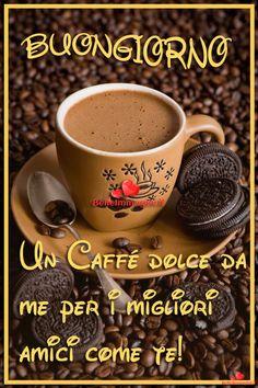 Immagini belle di Buongiorno - BelleImmagini.it Good Day, Good Morning, I Love Coffee, Tableware, Alba, Free Image, Woman Quotes, Still Life, Therapy