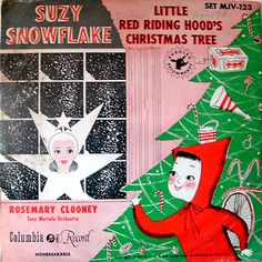 "Rosemary Clooney's ""Little Red Riding Hood's Christmas Tree"" b/w ""Suzy Snowflake"", 1951"