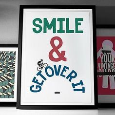 'Smile And Get Over It' Fine Art Gicle Print - Find inspiration from a motivational print.