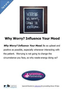 Today's Tip in Honor of National Caregiver Month: Why Worry? Influence Your Mood #caregiver #caregiving