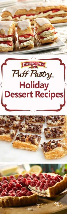 Pepperidge Farm Puff Pastry Holiday Dessert Recipe Collection. Spread season's greetings and holiday cheer with these delectable dessert recipes. From the super simple (like easy layers of Puff Pastry topped with chocolate cream and raspberry jam in the Chocolate-Raspberry Mini Napoleons recipe) to the seriously sophisticated (like Apple Cranberry Tarte Tatin) this collection has all your holiday dessert needs covered.