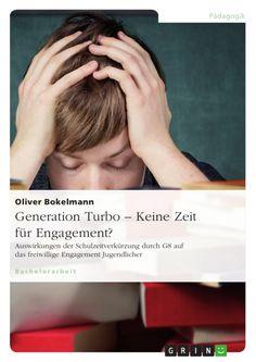 Generation Turbo – Keine Zeit für Engagement? GRIN http://grin.to/gmAUi Amazon http://grin.to/fVjRp