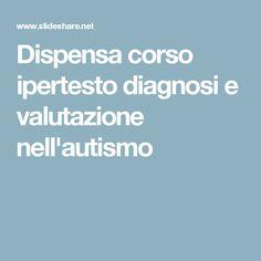 Dispensa corso ipertesto diagnosi e valutazione nell'autismo