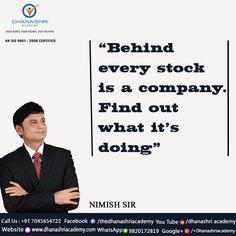 """"""" Behind Every Stock Is A Compony. Find Out What It's Doing.""""  Nimish Sir  Dhanashri Academy Contact no.+91 7045654722 Website: www.dhanashriacademy.com"""