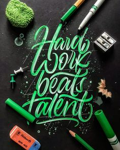 Hard work beats talent by @albi.letters