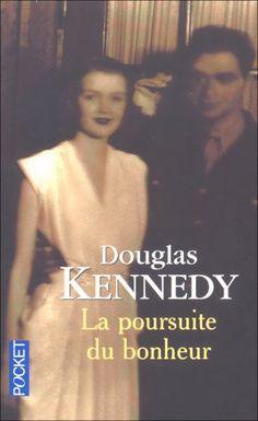 La Poursuite du bonheur (The Pursuit of Happiness, 2001), Douglas Kennedy, traduction Bernard Cohen, première lecture de cet auteur