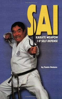 Sai: Karate Weapon of Self-Defense (Literary Links to the Orient) by Fumio Demura,http://www.amazon.com/dp/0897500105/ref=cm_sw_r_pi_dp_KplWsb086F2MVDEW
