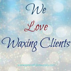 Waxing Clients!! We love them all!!