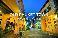 Phuket Town - A Walking Guide to Old Phuket Streets