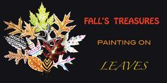 Fall's Treasures - Painting on Leaves Sunday Activities, Welcome Fall, Painted Leaves, Go Outside, Craft Tutorials, Just Go, Arts And Crafts, Painting, Painting Art