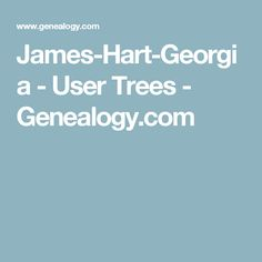 James-Hart-Georgia - User Trees - Genealogy.com