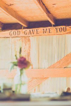 God Gave Me You Sign, Barn Wedding, farm wedding, barn decor, signs,